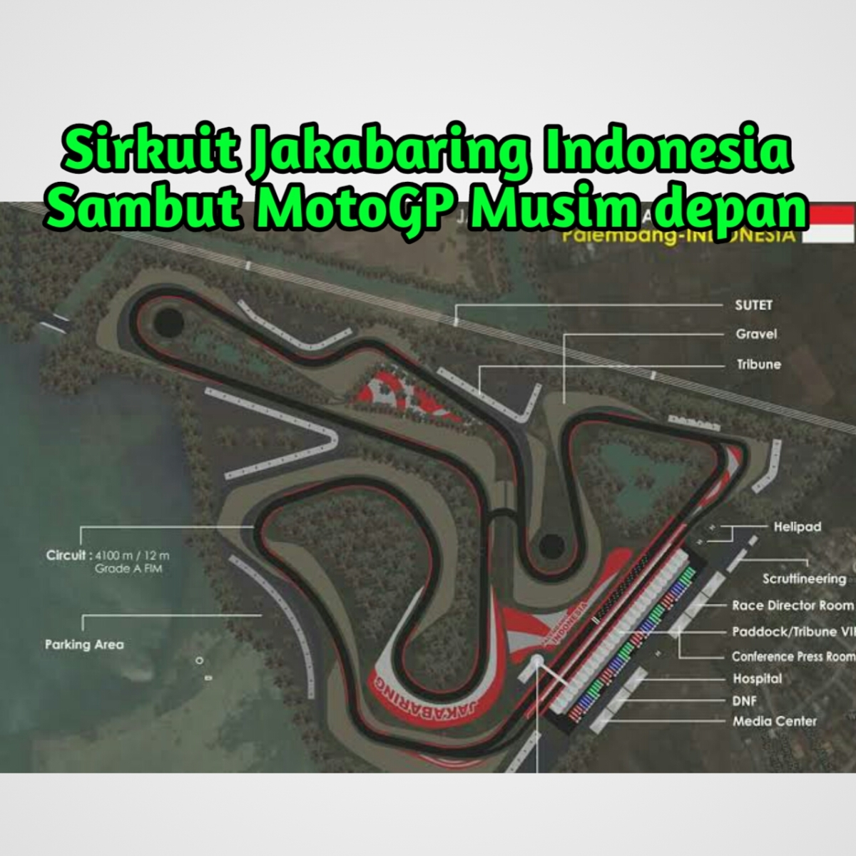 Sirkuit Jakabaring-Palembang-Indonesia Siap Sambut MotoGP Tahun ini