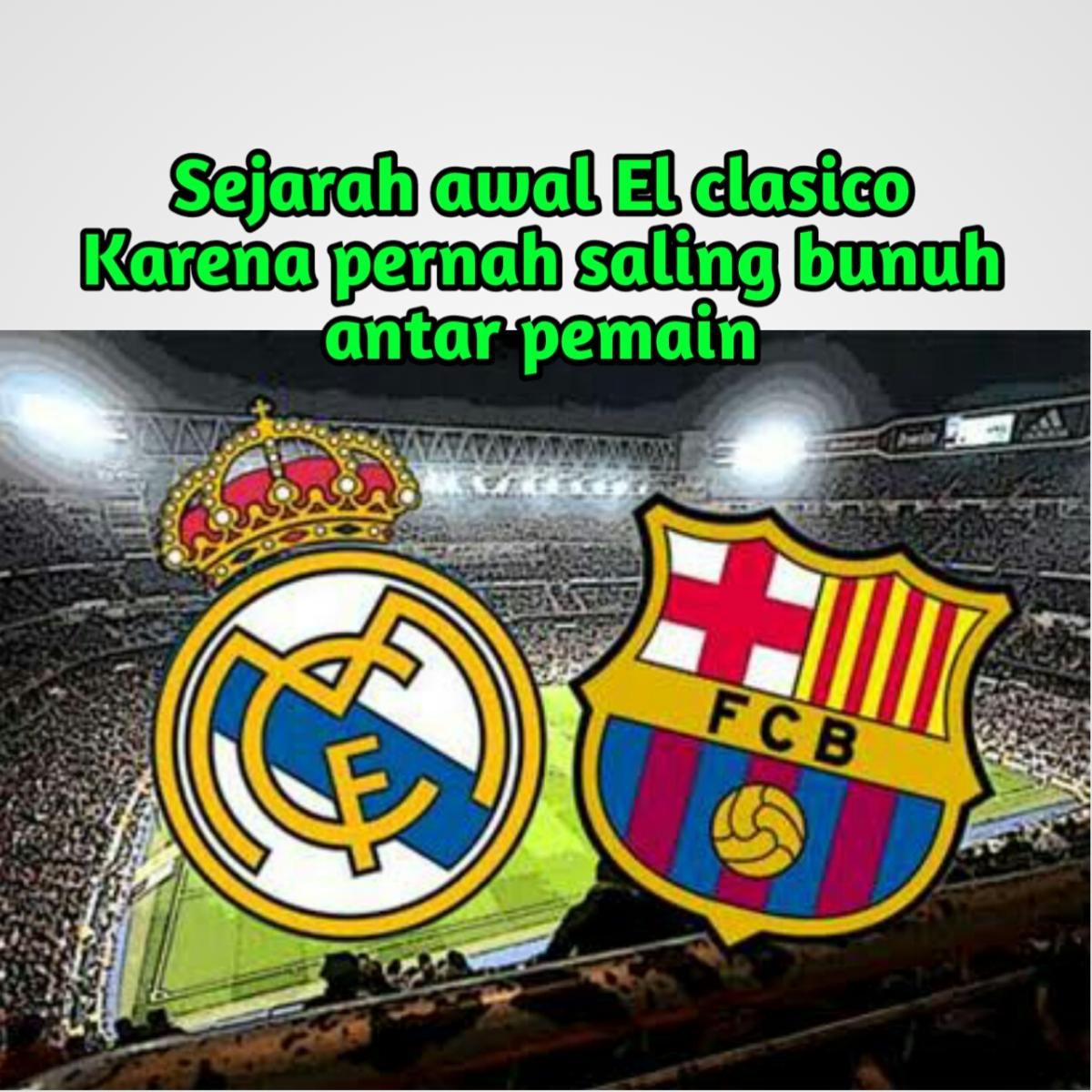 Sejarah Awal Permusuhan RealMadrid dengan barcelona / El clasico